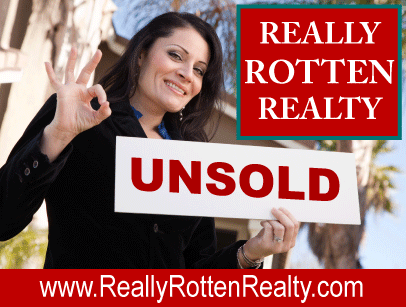 Avoid Really Rotten Realty® and Rotten Real Estate Agents & Realtors